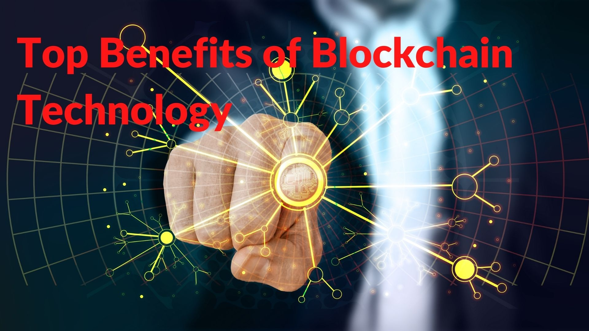 Top 7 Amazing Benefits of Blockchain Technology For Businesses